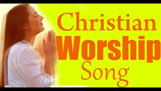 Non-Stop Christian Praise and worship music ||  Best Christian Music || Praise The Lord