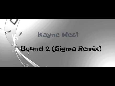 kayne West - Bound 2 (Sigma remix)