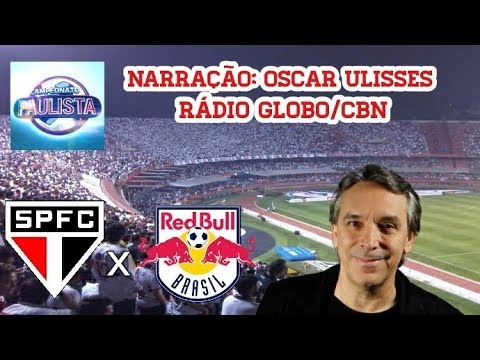 São Paulo 3 x 1 RB Brasil - Oscar Ulisses - Rádio Globo/CBN - C.Paulista - 11/03/2018