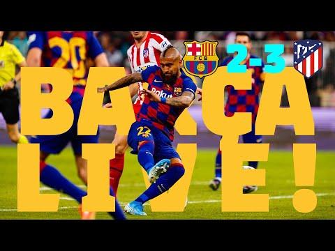 ⚽Barça 2 - 3 Atlético Madrid | BARÇA LIVE: Match Center #SuperCopaBarça
