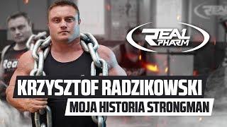 Krzysztof Radzikowski - Moja Historia Strongman