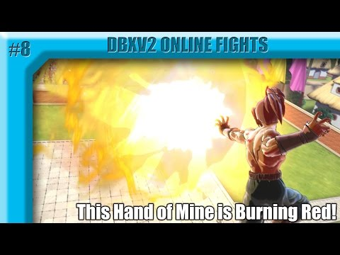 This Hand of Mine is Burning Red! Dragon Ball Xenoverse 2 Online Fights #8