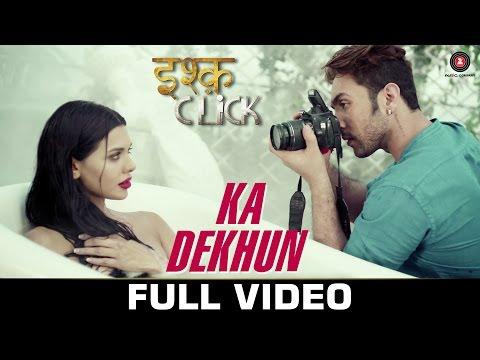 Ka Dekhun - Ishq Click   Sara Loren, Adhyayan Suman & Sanskriti Jain   Avinash & Anamika Singh