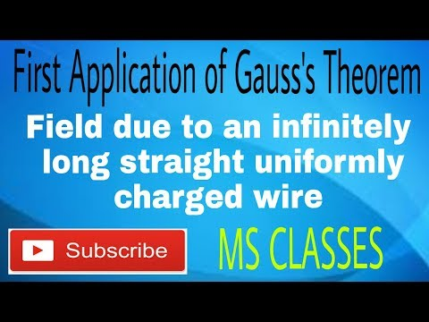 Electrostatics||Field Due to Uniformly Charged Wire by Gauss Theorem (By Mohit Sir)