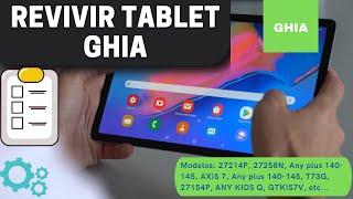 Revivir Tablet Ghia [Reparar Firmware] ROM -2018