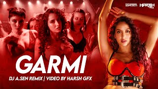 Garmi Remix | DJ A.Sen | Street Dancer 3D | Nora Fatehi | Varun Dhawan | Badshah | Neha Kakkar