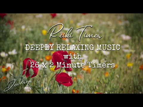 Reiki Healing Music with 2 Minute Timer -  Reiki Music with Bells Every 2 Minutes - 26 Positions