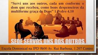 Sede Servos Uns dos Outros - Parte 1 - O MANDAMENTO 1 Pedro 4.10 ED 05/09/2021