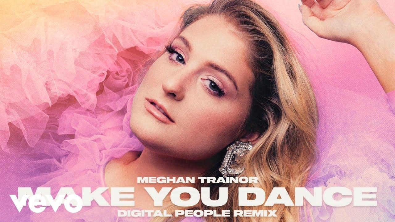 Meghan Trainor - Make You Dance (Digital People Remix - Audio)