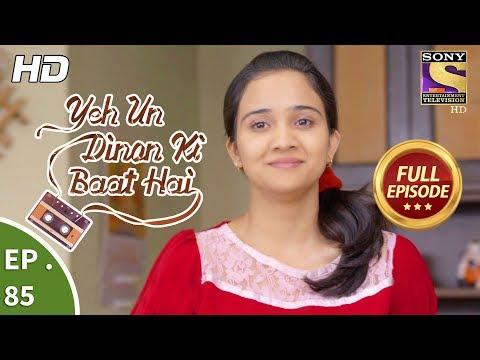 Yeh Un Dinon Ki Baat Hai -  Ep 85 - Full Episode - 1st January, 2018