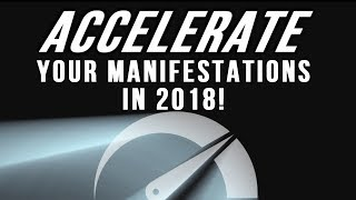 ACCELERATE Your MANIFESTATIONS in 2018! (The Law of Attraction ACCELERTOR Course Has LAUNCHED!)