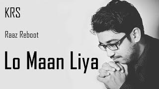 Lo Maan Liya Karaoke Lyrics Instrumental | Raaz Reboot | Arijit Singh | Jeet Gannguli | KRS