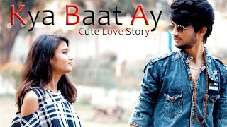 Kya Baat Ay | Cute Love Story | Best Love Story 2018 | Song By Hardy Sandhu |