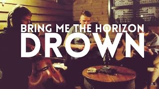 Bring Me The Horizon – Drown (COVER by Alive Again with CELLO)