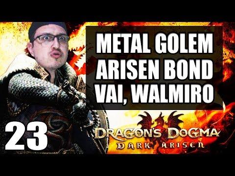 DRAGON'S DOGMA DETONADO PT-BR #23 - BOSS METAL GOLEM, VAI, WALMIRO E ARISEN BOND RING