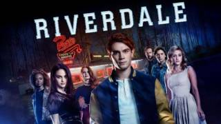 riverdale soundtrack song official main music original song ost