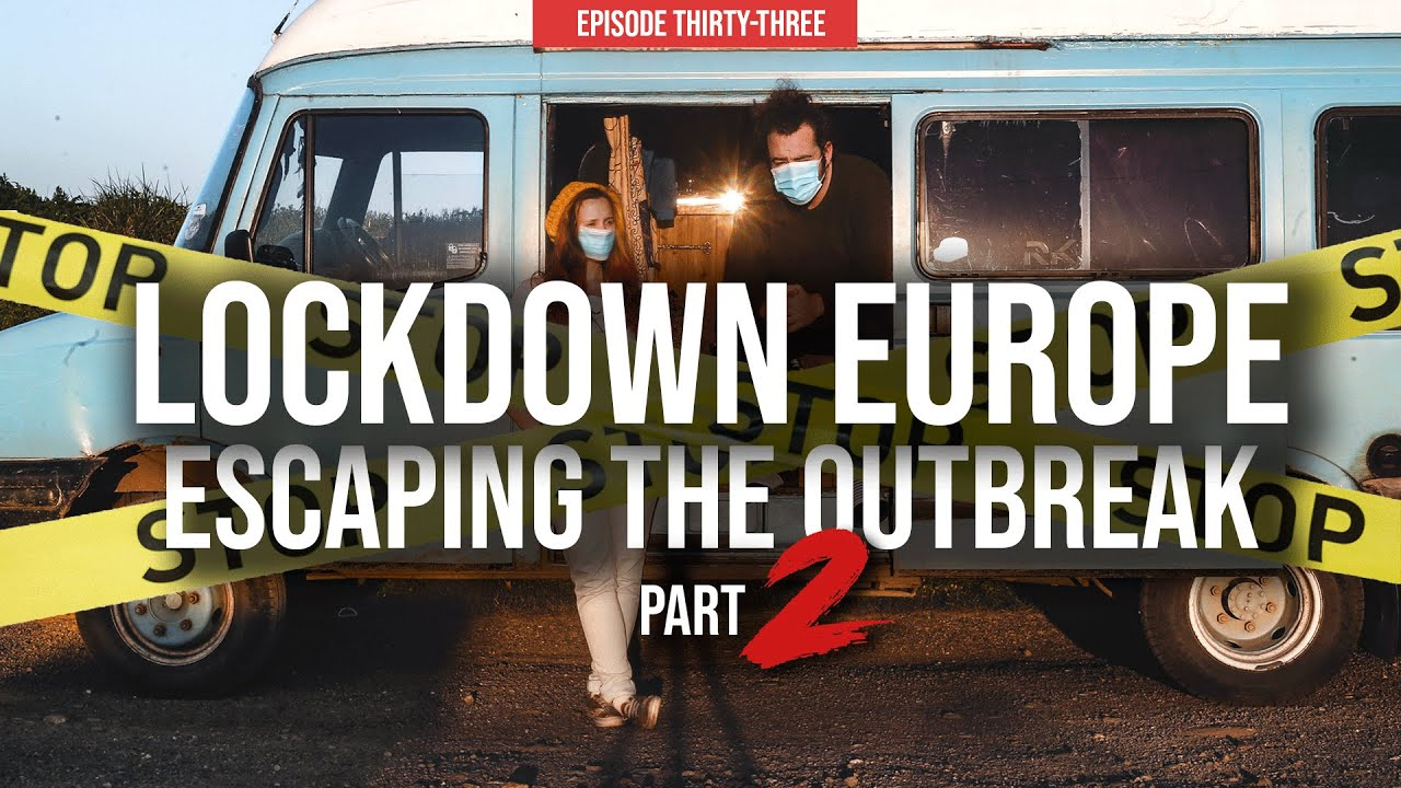 ESCAPING the Coronavirus Outbreak March 2020 | LOCKDOWN EUROPE | Pt. II