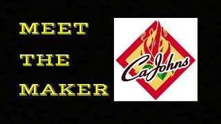 Meet The Maker - CaJohns