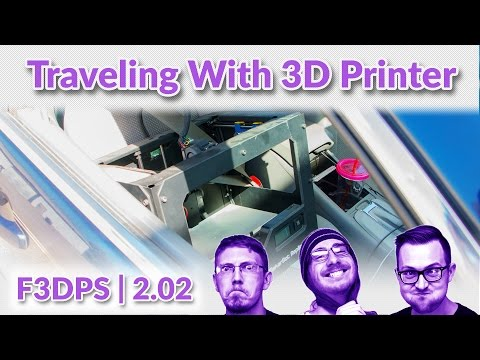 Traveling With Your 3D Printer | F3DPS Ep 2.02