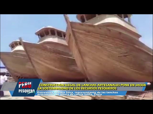 CONSTRUCCIÓN ILEGAL DE LANCHAS ARTESANALES PONE EN JAQUE LA SOSTENIBILIDAD DE LOS RECURSOS PESQUEROS