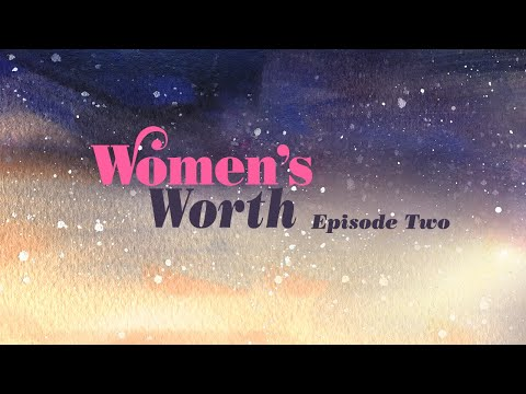 Episode Two: Women's Worth