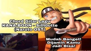DIJAMIN KAMU LANGSUNG BISA...!! Chord Gitar Cover Lagu KANA-BOON - Silhoutte (Naruto OST)
