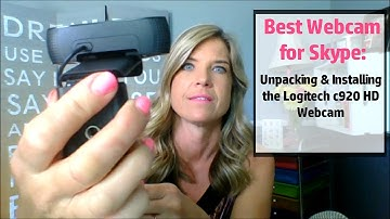 Best Webcam for Skype: Unpacking & Installing the Logitech c920 HD Webcam