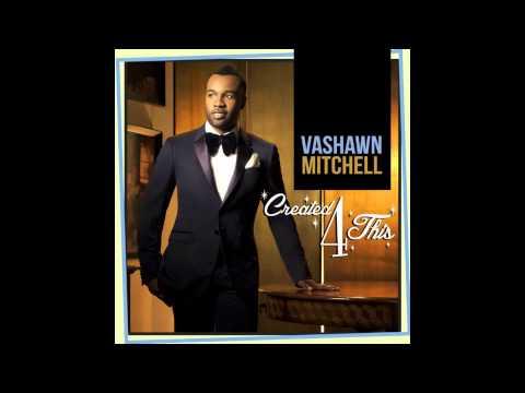 Vashawn Mitchell - Greatest Man