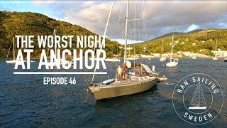 The worst night at anchor - Ep. 46 RAN Sailing