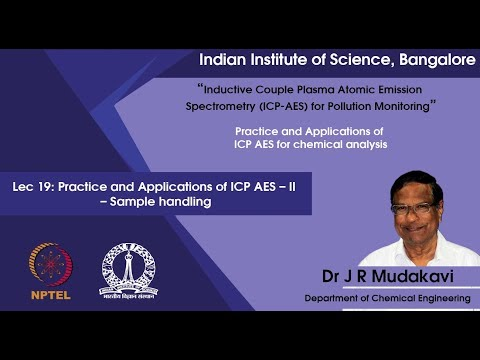 lec19 - Practice and Applications of ICP AES – II  – Sample handling