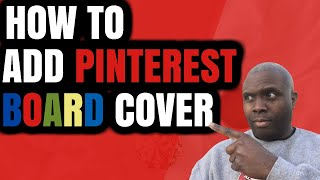 How To Add Pinterest Board Cover 2018 - Pinterest Board Creation Made Simple