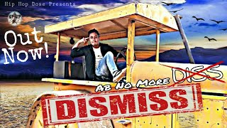 DISMISS    MA King    Hip Hop Dose Presents    New Official Video Song 2019   