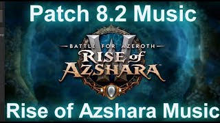 Patch 8.2 Rise of Azshara Music | Battle for Azeroth Music
