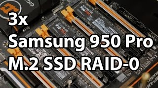 Triple M.2 Samsung 950 on Z170 RAID Tested - Why So Snappy?