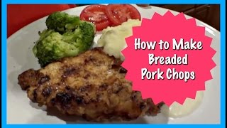 How To Make Breaded Pork Chops (my Dad's Recipe)