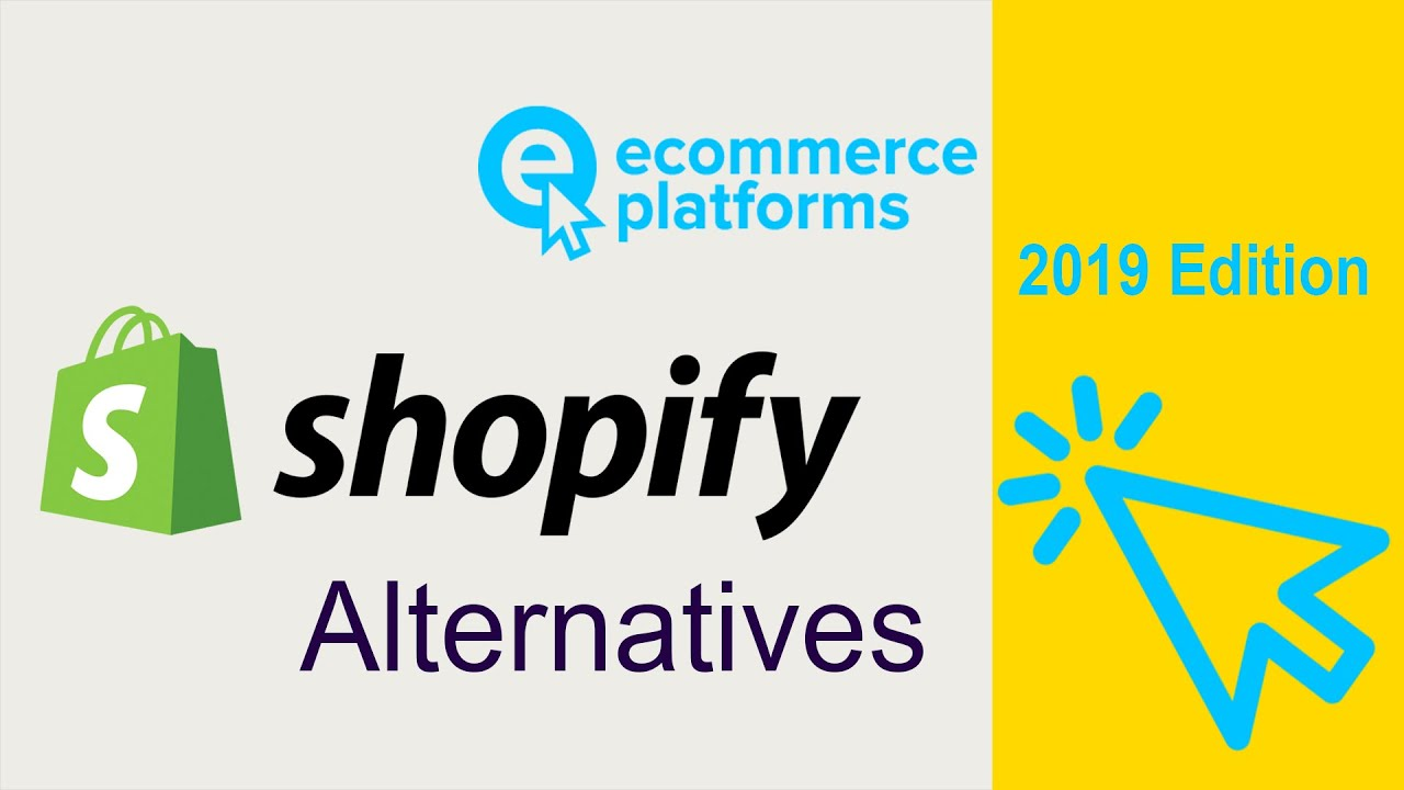 Top 9 Shopify Alternatives: Best Solutions Reviewed (August 2019)