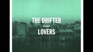 The Drifter - Day and Night