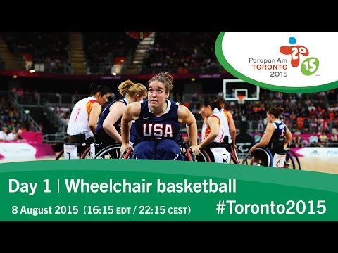 Day 1 | Wheelchair basketball | Toronto 2015 Parapan American Games
