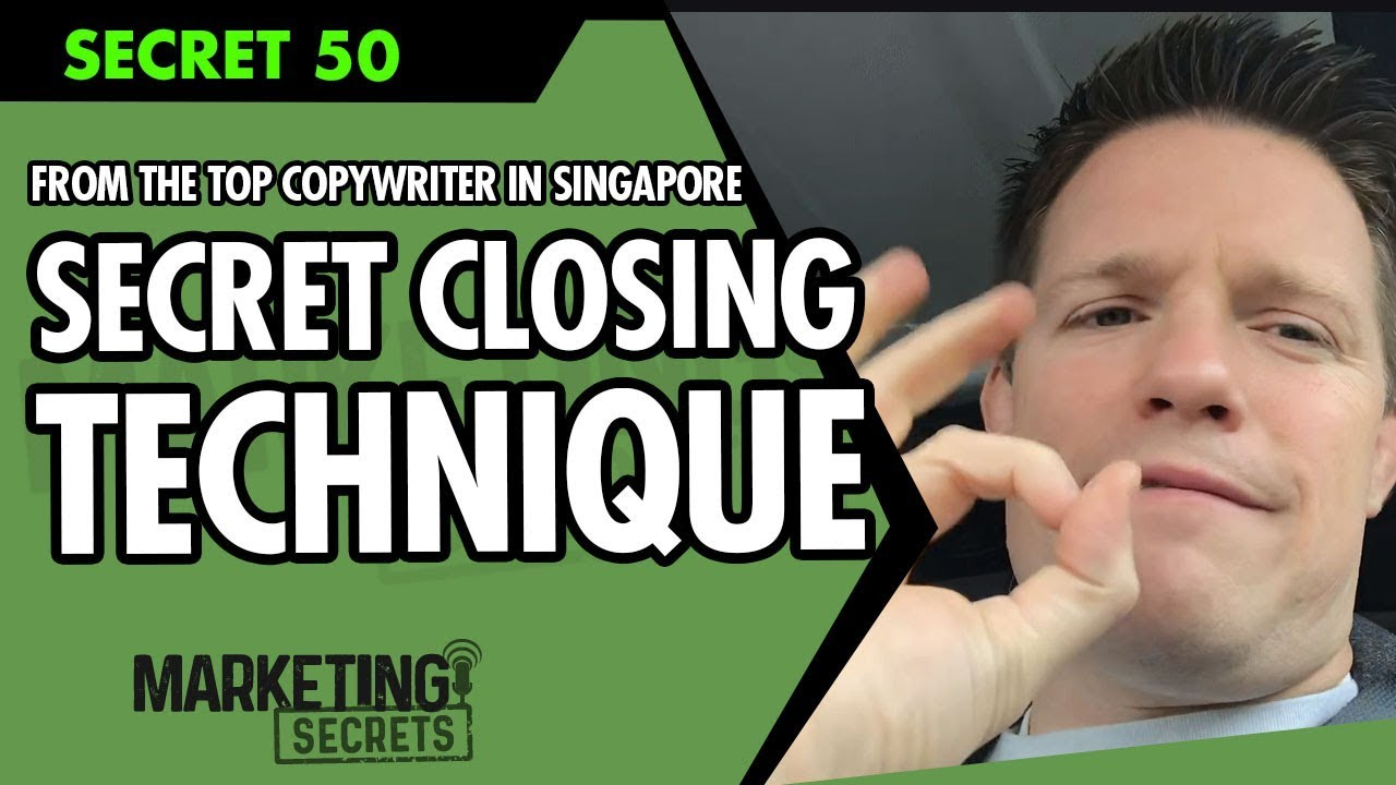 The Secret Closing Technique I Learned From One Of The Top Copywriters In Singapore