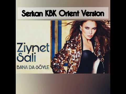 Ziynet Sali - Bana Da Söyle (Serkan KBK Orient Dub Version)