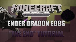 Minecraft Xbox 360 - How To Get Ender Dragon Eggs And The End Portal - INCLUDES DOWNLOAD!