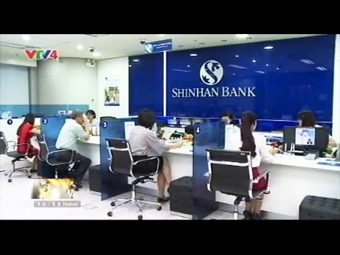 Shinhan Bank - VTV News|VTV4 - Foreign Banks Pose Competition In Vietnam
