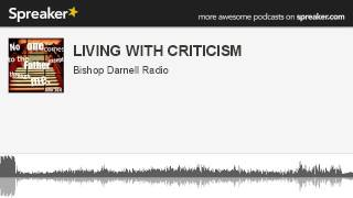 LIVING WITH CRITICISM (made with Spreaker)