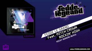 Download Fedde Le Grand ft. Mitch Crown - Rockin' High (Nicky Romero Remix) MP3 song and Music Video