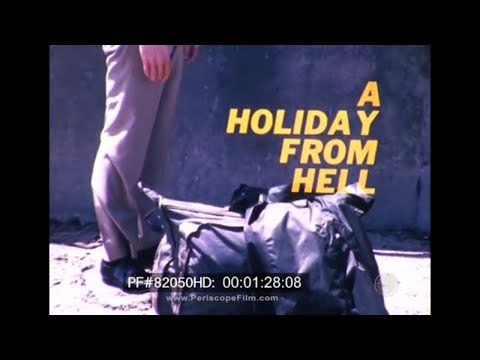 A Holiday from Hell 1967 - Vietnam , Thailand 82050 HD