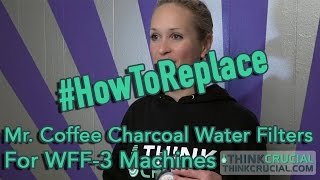 Replacing Your Mr. Coffee Charcoal Water Filters For WFF-3 Machines