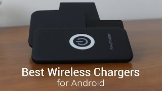 Best Wireless Chargers for Android!