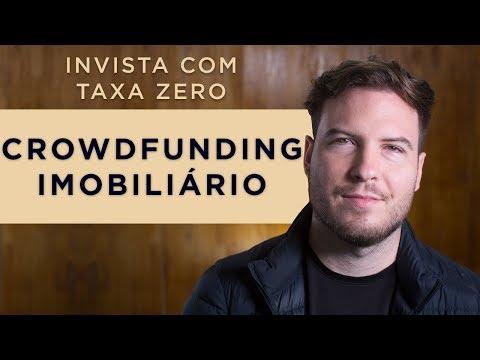 CROWDFUNDING IMOBILIÁRIO! INVISTA SEM PAGAR TAXA! (E mais 3 formas de investir)