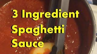 3 Ingredient Recipes: Simple Spaghetti Sauce