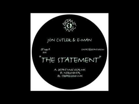 Jon Cutler & E-Man - The Statement (Distant Music Vocal Mix)